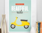 Quote poster, quote print, Vespa scooter print, bike print, inspirational wall decor, motivational art, retro, Life is a beautiful ride A3