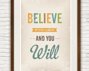 inspirational quote print, typography poster, typographic print, positive poster,  nursery decor, Believe you can and you will A3