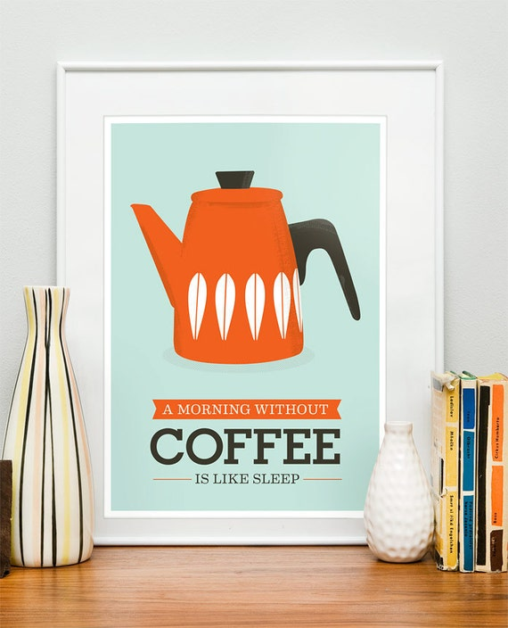 Kitchen decor print, coffee print, coffee poster, cathrineholm, mid century modern, Mornign without coffee is like a sleep 8x10 or A4
