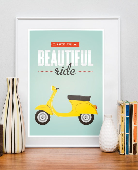Inspirational quote print, quote poster, vespa print,  typography print, Life is beautiful, dorm room art,home decor, nursery print A4 8x10