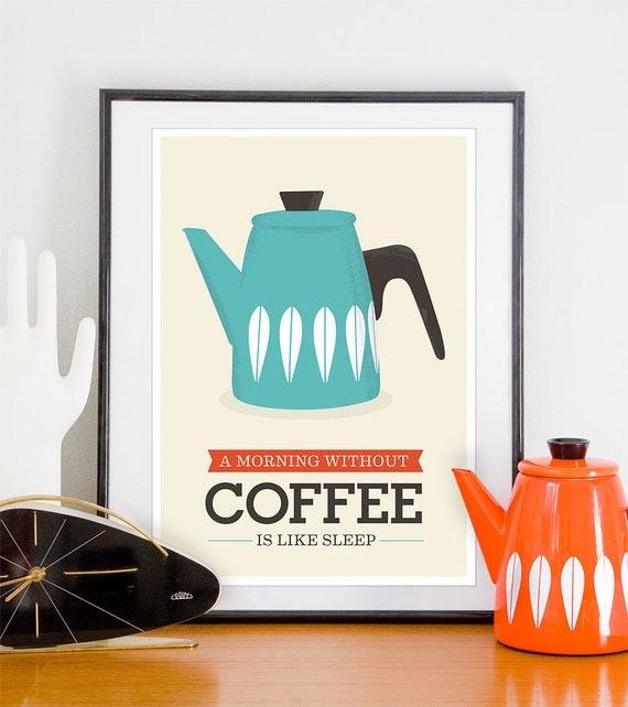 Kitchen print, Art for kitchen, coffee poster, coffee print. kitchen art, quote print, Cathrineholm poster, Mid century modern,