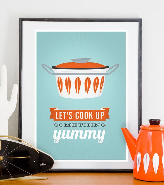 Kitchen print, kitchen poster, cathrineholm, quote print, cooking art, retro, mid century modern poster, lets cook up somethign yummy A3