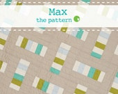 Max - PDF Quilt Pattern available in 2 sizes