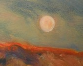 Full moon rise over prairie hills red in sun set light subject of small oil painting