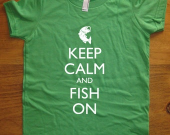 Fishing Kids T Shirt - Keep Calm and Fish On - 7 Colors Available - Keep Calm and Carry On - Sizes 2T, 4T, 6, 8, 10, 12 - Gift Friendly