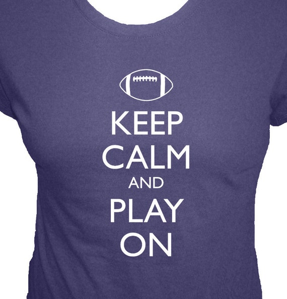Football Shirt - Keep Calm and Play On Football - Organic Shirt - 4 Colors - Organic Bamboo and Cotton Womens T Shirt - Gift Friendly