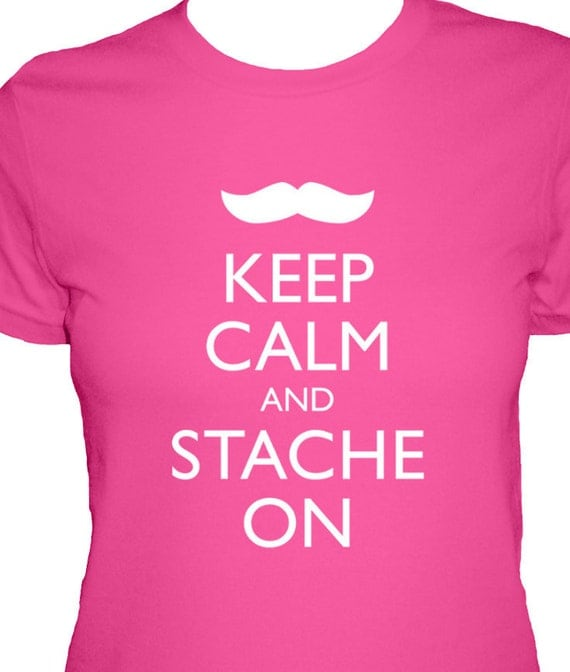 Mustache Shirt - Keep Calm and Stache On - 4 Colors Available - Womens Cotton TShirt - Sizes S, M, L, XL in Black