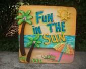 FUN in THE SUN - Tropical Welcome Paradise Pool Patio Beach House Hot Tub Tiki Bar Hut Parrothead Handmade Wood Sign Plaque