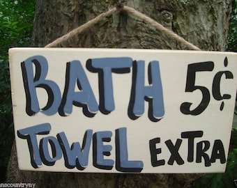 BATH .05 TOWELS EXTRA - Country Rustic Primitive Shabby Chic Wood Handmade Sign Plaque