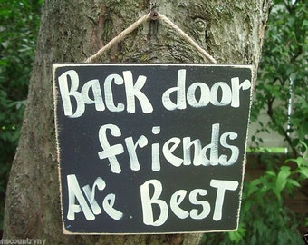 BACK Door FRIENDS are the BEST - Country Rustic Primitive Shabby Chic Wood Handmade Sign Plaque