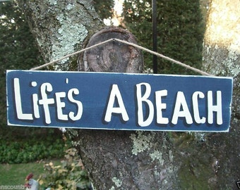 LIFE A BEACH - Country Rustic Primitive Shabby Chic Wood Handmade Sign Plaque