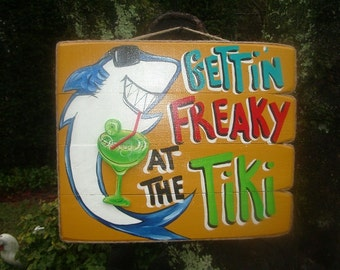 GETTIN' FREAKY At The TIKI - Tropical Beach Pool Patio Hut Bar Magarita Handmade Wood Sign Plaque