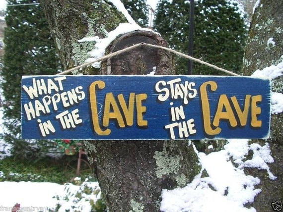 What Happens in the CAVE Stays in the Cave - Man Cave Country Rustic Primitive Shabby Chic Wood Handmade Sign Plaque