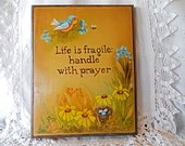 Life Is Fragile 1979 Wooden Plaque