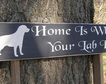 Distressed Wood Sign Home Is Where Your Lab Is