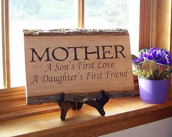 Mother A Son's First Love A Daughter's First Friend Rustic Wood Plaque