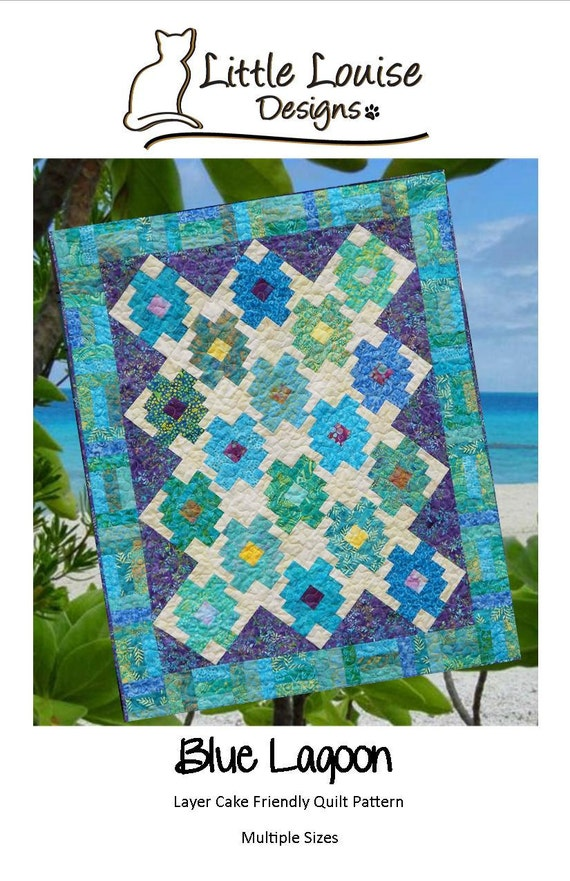 Quilt Pattern : Blue Lagoon - Baby to King Size - Layer Cake Friendly Quilt Pattern