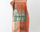 Antique Grain Sack // RP Research Proved Brome Grass Sack