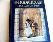 The Latch Key Vintage Book First Edition 1922 / My Bookhouse Series for Children
