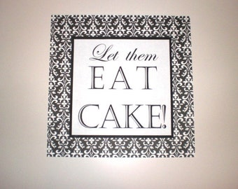 """Custom Made """"Let Them Eat Cake"""" Sign For Your Cake Table"""