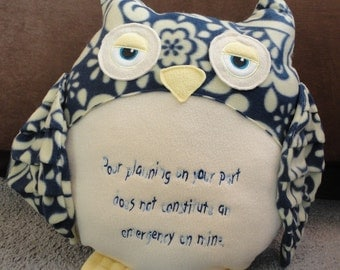 Owl Pillow Quote Quotable Fleece Softie Plush One of a Kind Made to Order