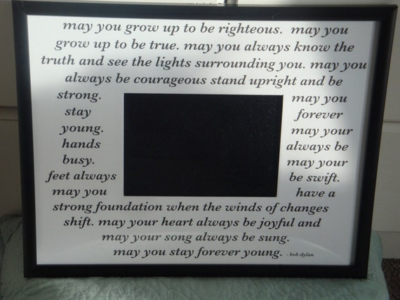 Forever Young by Bob Dylan. 11x14 custom mat fits 5x7 photo with frame. Perfect for baby showers or birthdays.