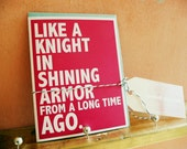 Like a Knight in Shining Armor from a long time ago romantic card (blank inside)