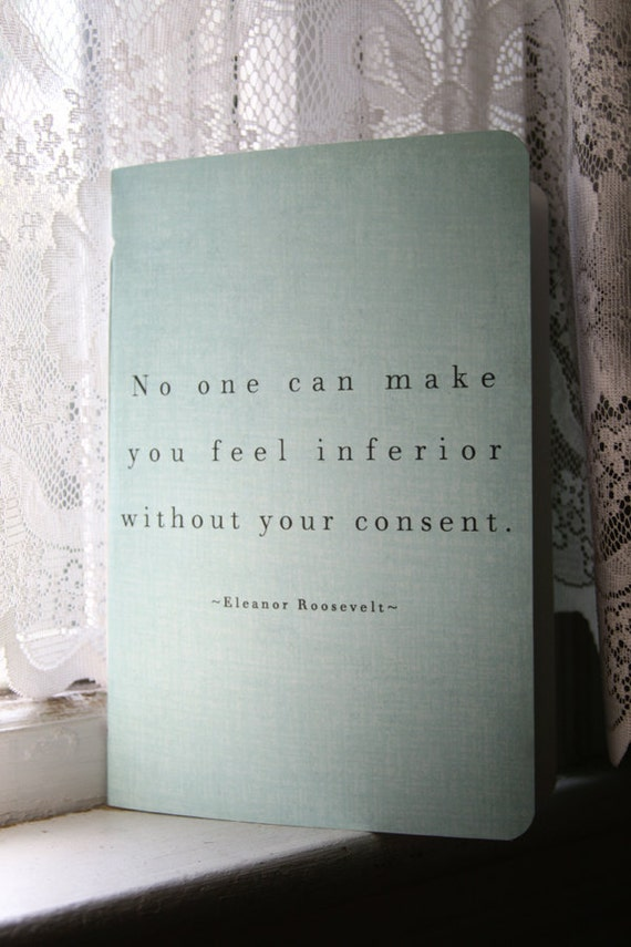 Eleanor Roosevelt Journal - Famed Inferior Quote