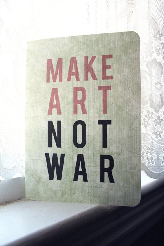 Make Art Not War Journal