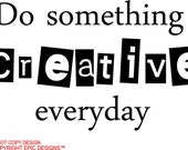 Do something creative everyday wall art wall sayings