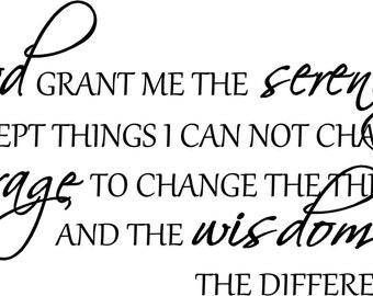 God grant me the serenity to accept things I can not change wall art wall sayings