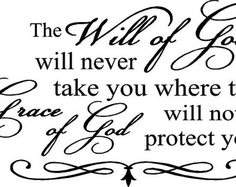 The will of God will not take you where the grace of God will not protect you wall art wall sayings