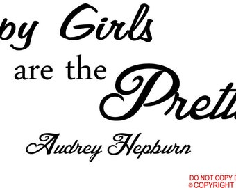 Audrey Hepburn Happy girls are the prettiest wall art wall sayings
