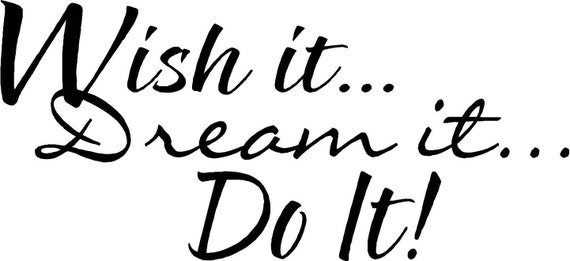 Wish it dream it do it wall art wall sayings