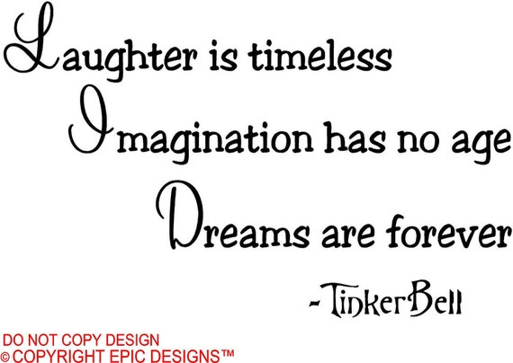 Laughter is timeless Imagination has no age Dreams are forever wall art wall sayings