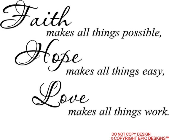 Faith makes all things possible Hope makes all things easy Love makes all things work  wall art wall sayings