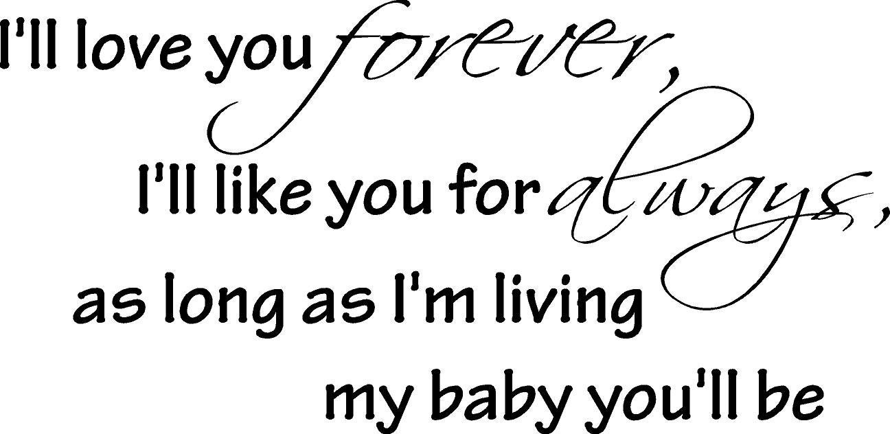 Forever Kind Of Love Quotes: I'll Love You Forever ....wall Art Wall Sayings