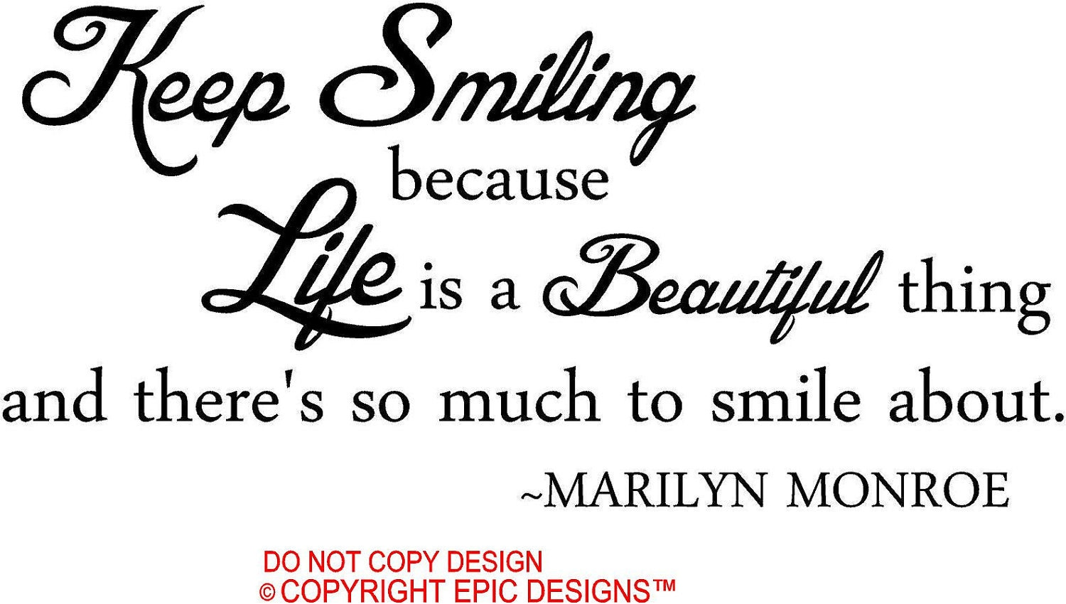 Smile Quotes: Marilyn Monroe Keep Smiling Because Life Is A Beautiful Thing