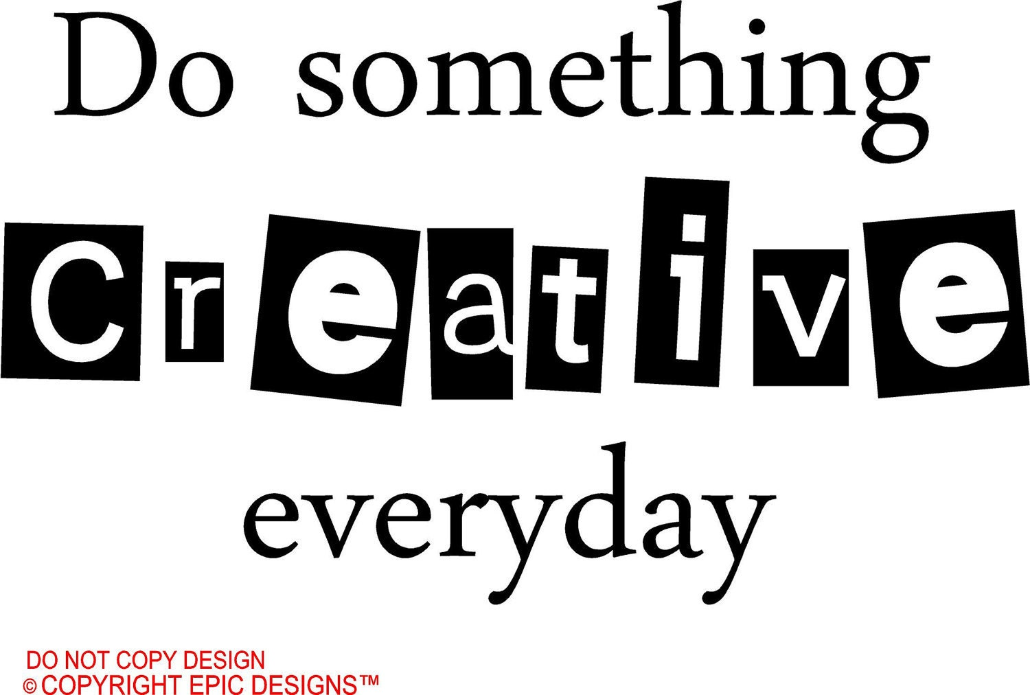 Art Quotes: Do Something Creative Everyday Wall Art Wall Sayings