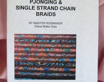 PDF File: Rag Rug Instructions, Pjonging and the Single Strand Chain Braids Booklet, Rugmakers Bulletin No. 11