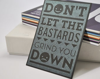 Don't Let Them Grind You Down - Pen drawn art card