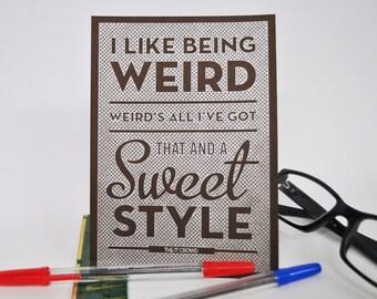 I Like being Weird - Pen drawn art card