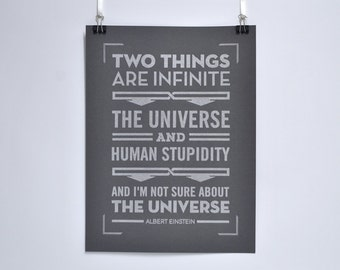 Two Things are Infinite - Albert Einstein quote poster