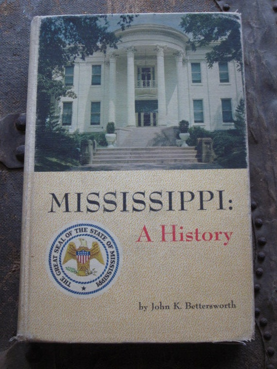 Vintage 1959 book -- Mississippi: a History by John K. Bettersworth
