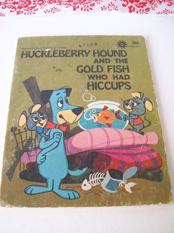 Vintage 1974 book -- Huckleberry Hound and the Gold Fish Who had Hiccups