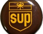 """SUP, wassup button with the UPS design, 1"""" funny button from Nasty Buttons"""