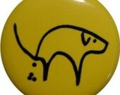 "Funny pooping dog button, 1"" round button from Nasty Buttons/Nifty Buttons(14)"