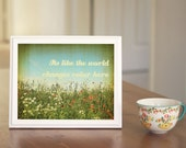 Inspirational Art Print:  The World Changes Color 5x7
