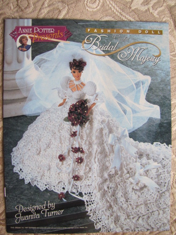 Fashion Doll Barbie Crochet Pattern Bridal Majesty Annie Potter Designed by Juanita Turner