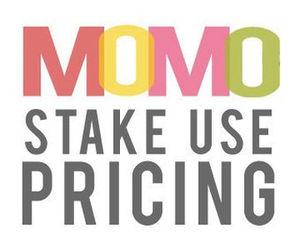 STAKE PRICING - add to any print for unlimited use for your Stake